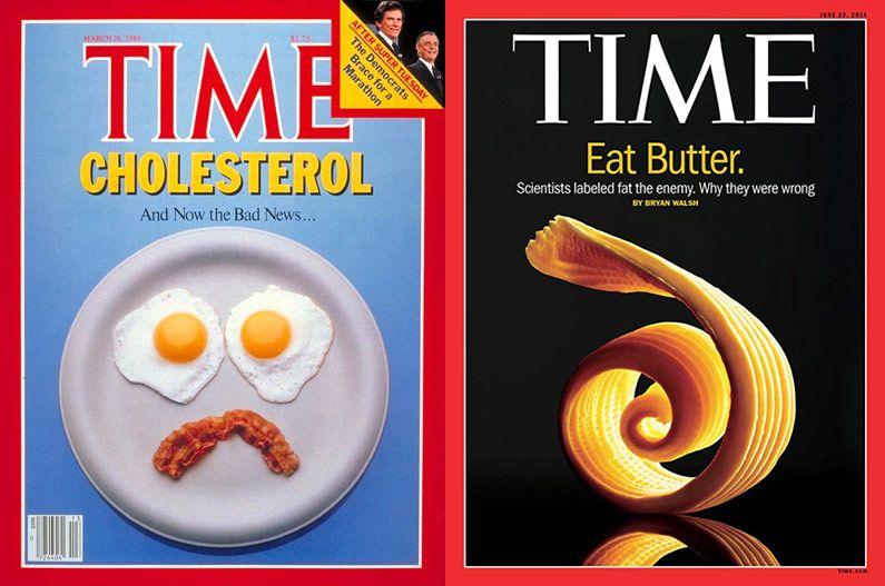 La couverture du TIME en 1984 (qui met en garde contre le gras et le cholestérol) comparée à la couverture du TIME en 2014 (qui admet son erreur passée et encourage à manger du bon gras).